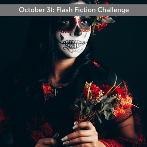 99 Word Prompt: Day Of The Dead